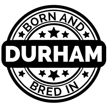 Born & Bred in Durham by collection-life