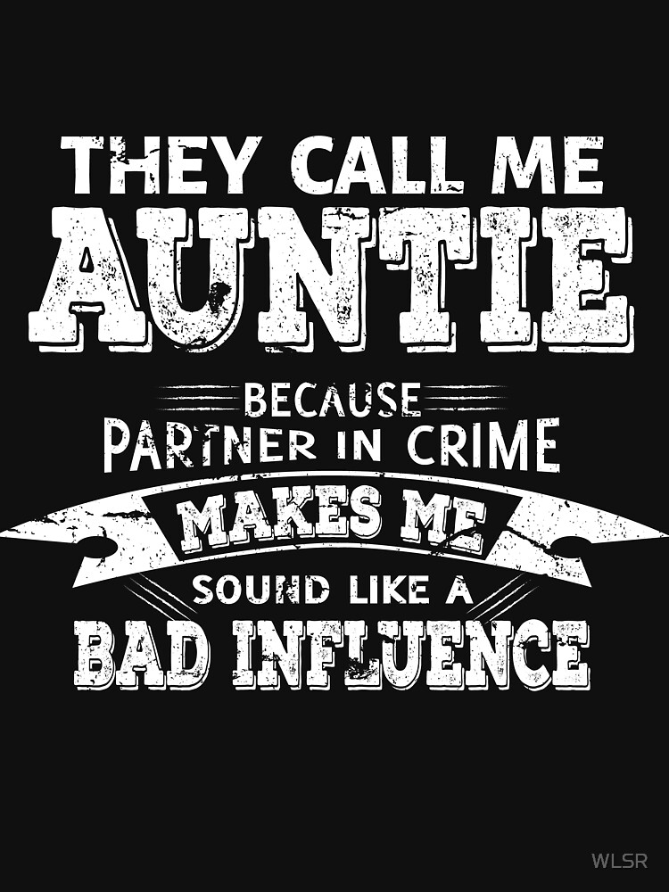 Funny Auntie Novelty Shirt by WLSR