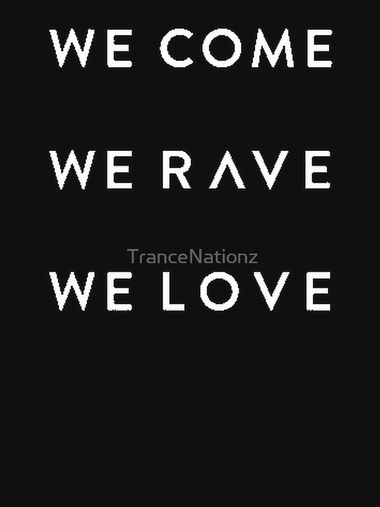 We Come We Rave We Love by TranceNationz