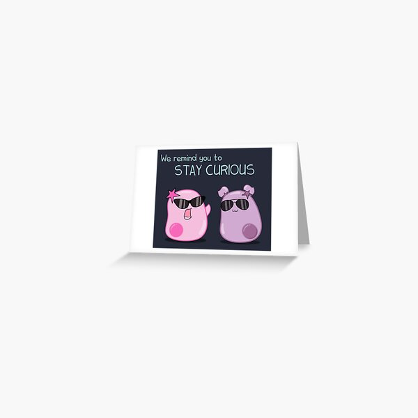 Stay Curious! with the Amoeba Sisters Greeting Card