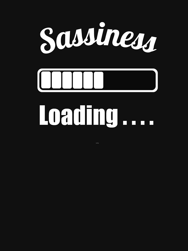 Sassiness Loading by miniverdesigns