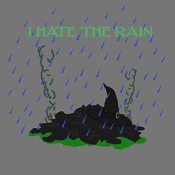 "Wizard of Oz inspired ""I hate the rain"" by Houseofdink78"
