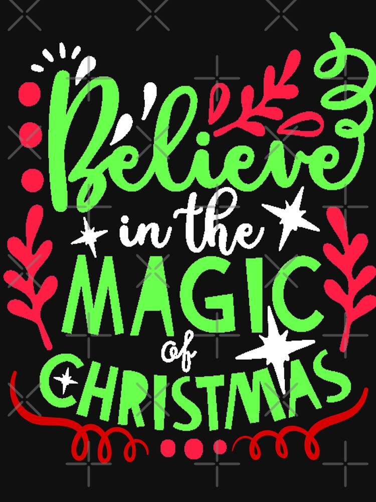 Believe in the magic of christmas  by tiffanator606