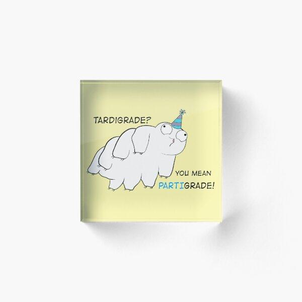 Partigrade Tardigrade Acrylic Block