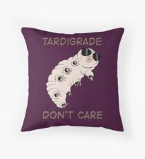 Tardigrade Don't Care Throw Pillow