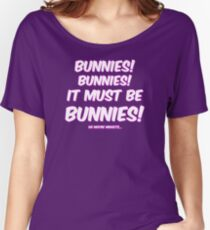 It must be bunnies Women's Relaxed Fit T-Shirt