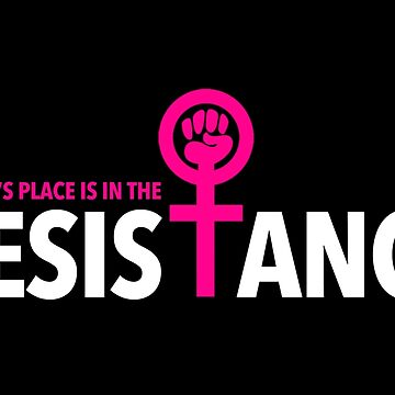 A Woman's Place is in the Resistance by Thelittlelord