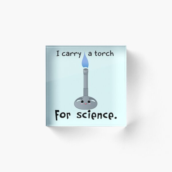 Carry a Torch for Science Acrylic Block