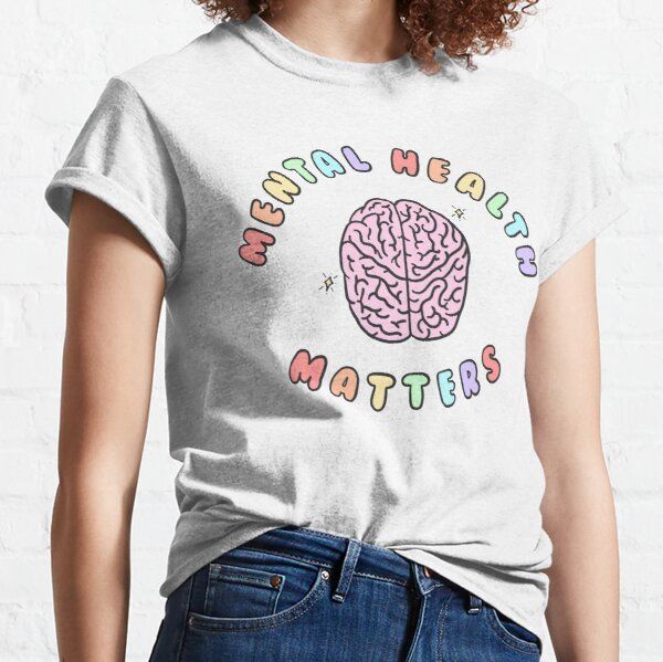 Mental Health Matters Classic T-Shirt