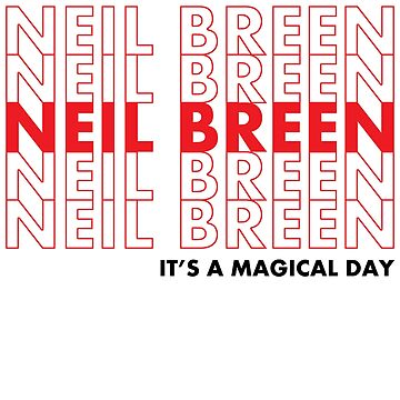 Neil Breen - It's a Magical Day by apollocreed