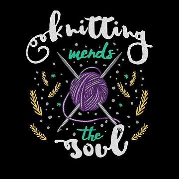 Knitting Mends The Soul Tailor Print by screenworks