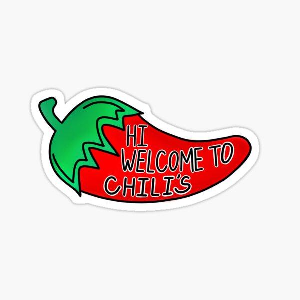 Hi welcome to Chili's  Sticker