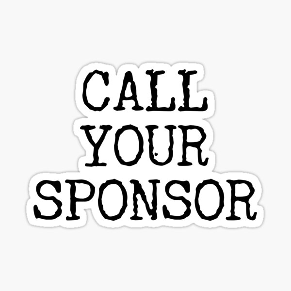Call Your Sponsor Sticker