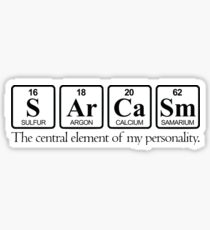SArCaSm (The Central Element of My Personality) Sticker