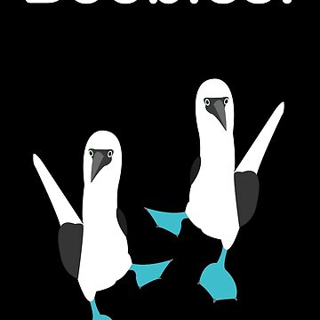 Blue Footed BOOBIES! by RandyOlson