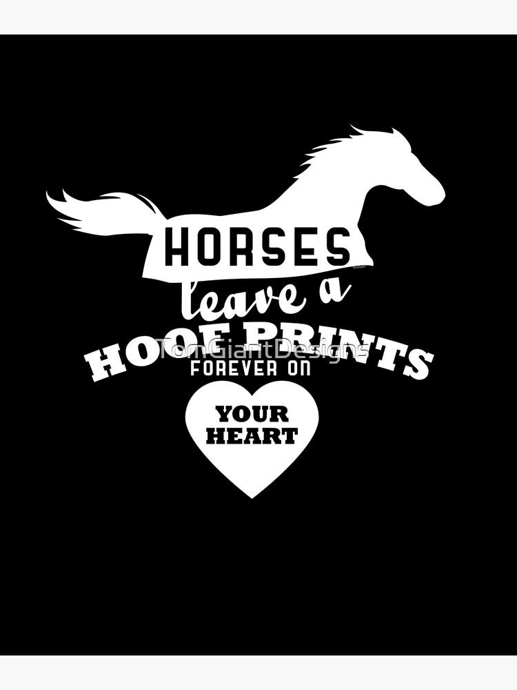 Horses Leave Hoofprints by TomGiantDesigns
