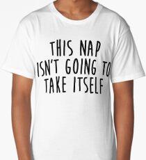 This Nap Isn't Going To Take Itself Long T-Shirt