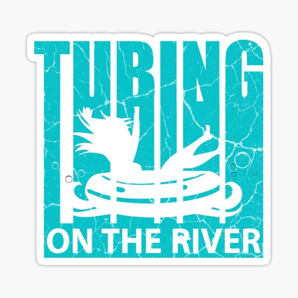 Tubing On The River T-Shirt & Gift Sticker