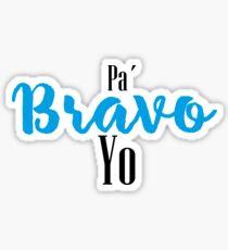 Pa'Bravo Yo Sticker