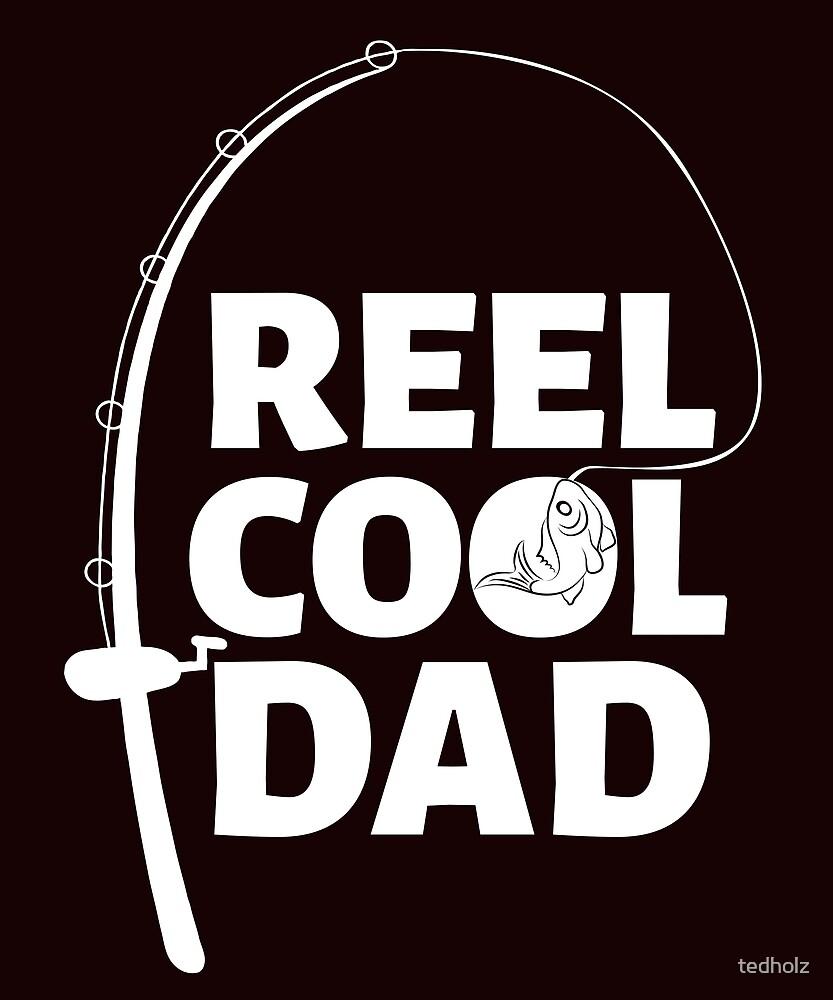 reel cool dad fishing shirt funny fishing apparel fishermen