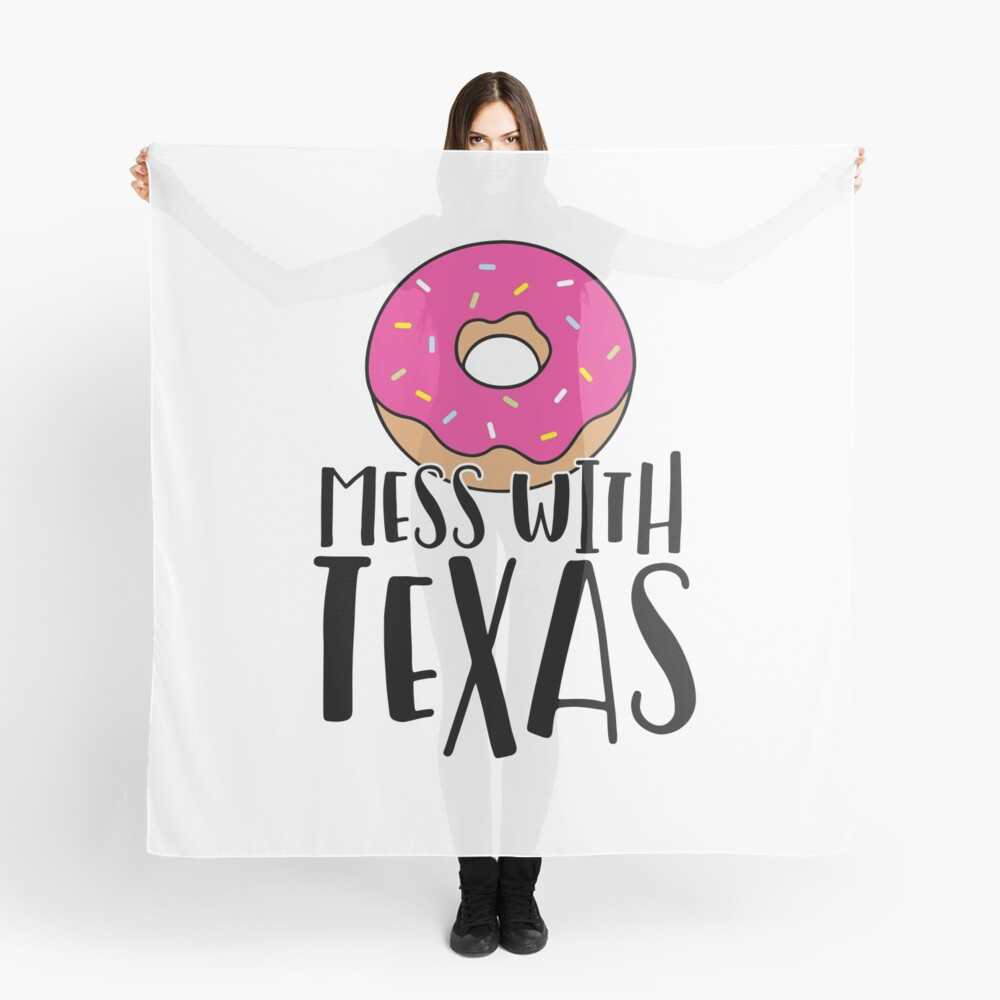 Donut Mess with Texas Scarf