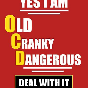 Funny OCD Old Cranky Dangerous  by AhuvaR