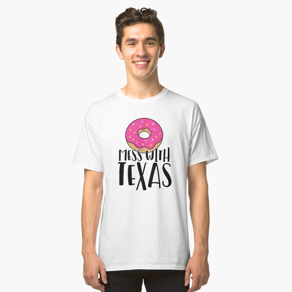 Donut Mess with Texas Classic T-Shirt