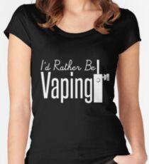 I'd Rather Be Vaping - Vape Vaping Gift Shirt Tee Women's Fitted Scoop T-Shirt