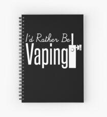 I'd Rather Be Vaping - Vape Vaping Gift Shirt Tee Spiral Notebook