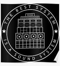 The Best System Is A Sound System (Transparent) Poster