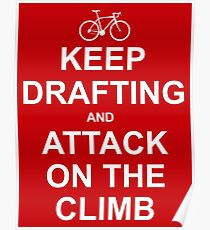 Keep Drafting And Attack On The Climb Poster