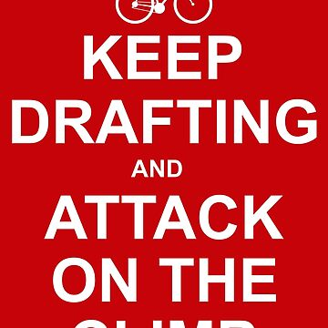 Keep Drafting And Attack On The Climb by esskay
