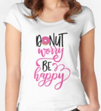 Donut worry, be happy! Women's Fitted Scoop T-Shirt
