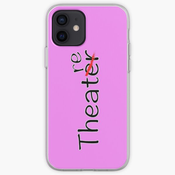 Theatre not Theater ;) iPhone Soft Case