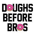 Doughs before bros by Brittany Kulick