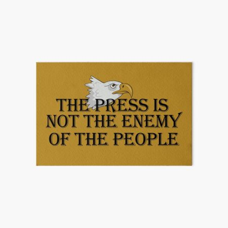 The Press Is Not The Enemy of the People Art Board Print