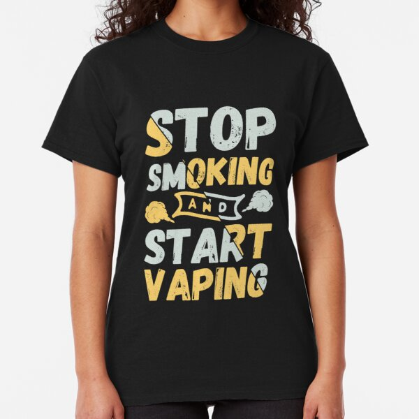 Stop Smoking And Start Vaping - Vape Vaping Gift Shirt Tee Classic T-Shirt