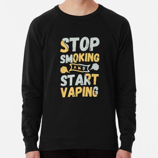Stop Smoking And Start Vaping - Vape Vaping Gift Shirt Tee Lightweight Sweatshirt