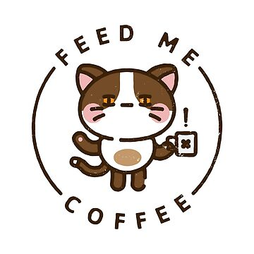 Feed Me Coffee by rfad