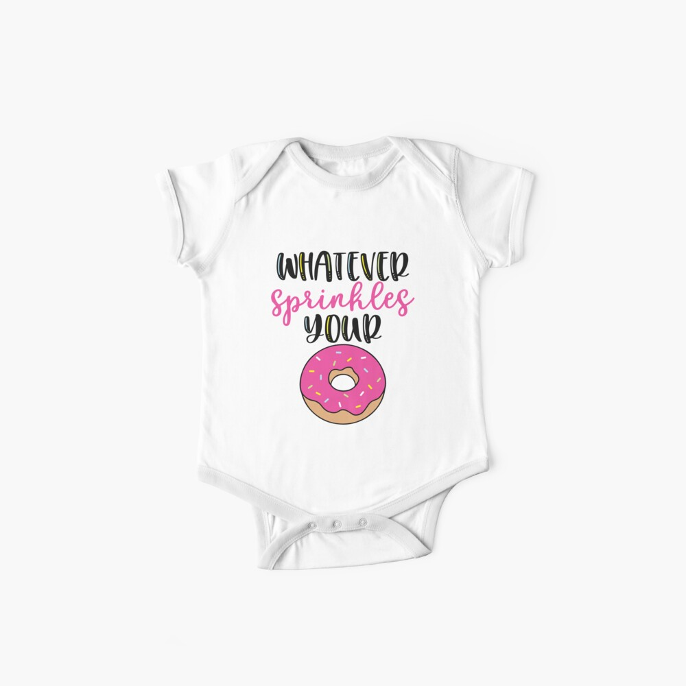 Whatever sprinkles your donut Baby One-Pieces