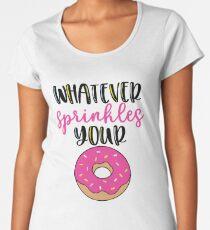Whatever sprinkles your donut Women's Premium T-Shirt
