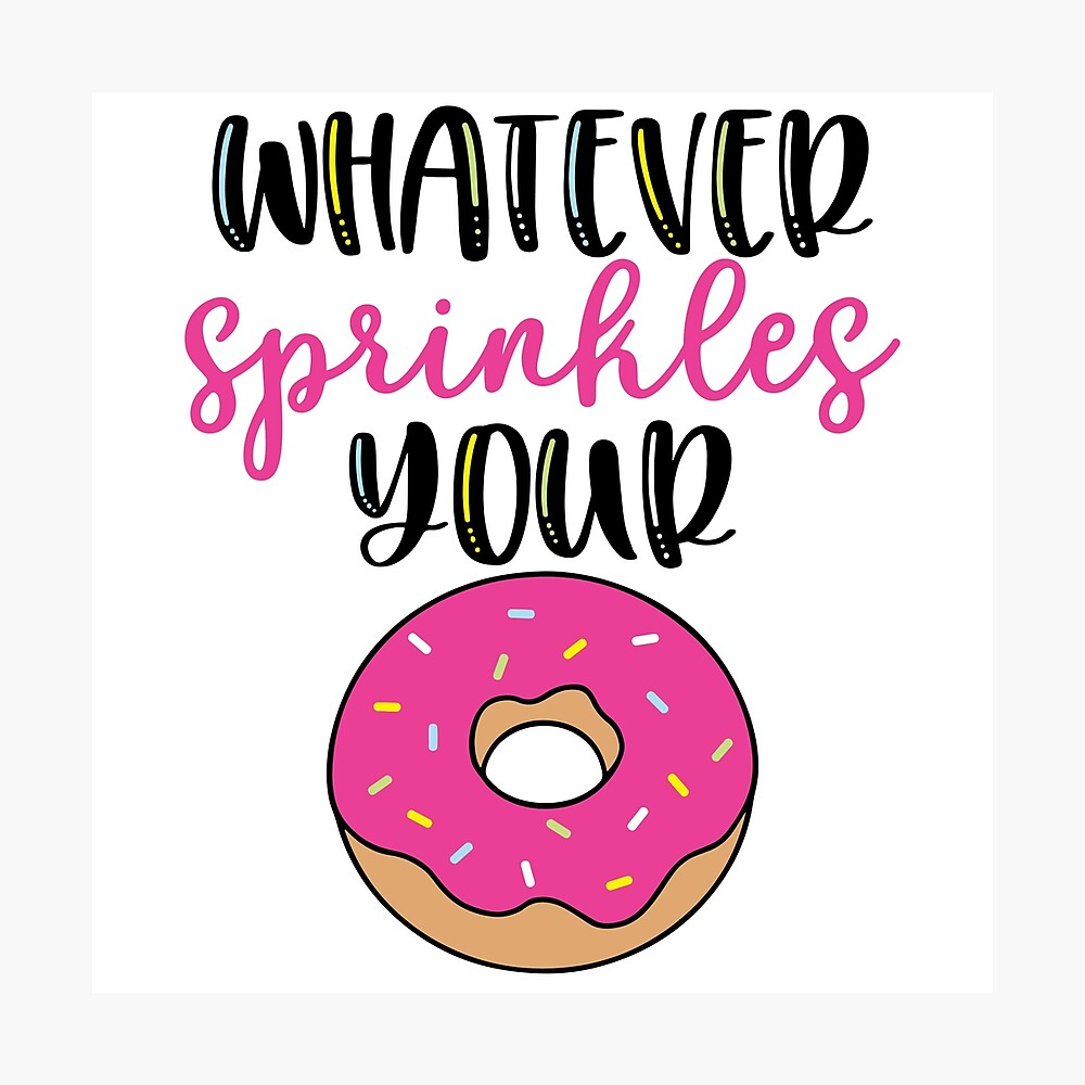 Whatever sprinkles your donut Photographic Print