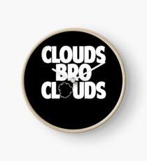 Clouds Bro Clouds - Vape Vaping Gift Shirt Tee Clock