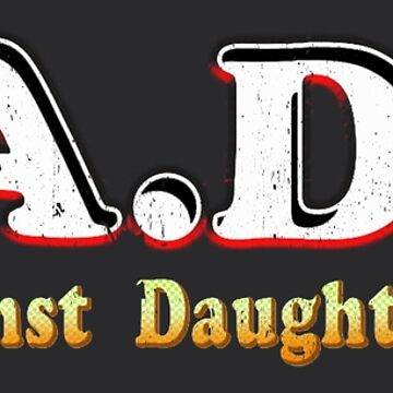 Dadd - Dads Against Daughters Dating by GreasyFraction