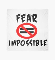 Fear Don't Equal Impossible Scarf