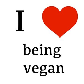 I love being vegan by RichNoble