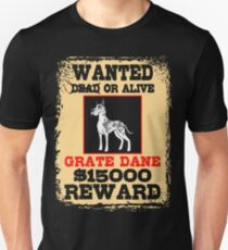 Wanted Dead or Alive Grate Dane Unisex T-Shirt