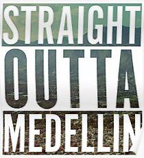 GERADE OUTTA MEDELLIN Poster
