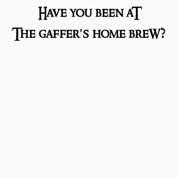 Gaffer's Brew (Black Text) by Beetlejuice