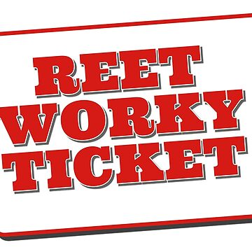 Reet Worky Ticket by NORTHERNDAYS